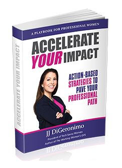 Accelerate Your Impact: Action-based Strategies to Pave Your Professional Path - JJ DiGeronimo
